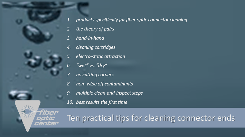 Ten practical tips for cleaning connector ends FIBER OPTIC CENTER